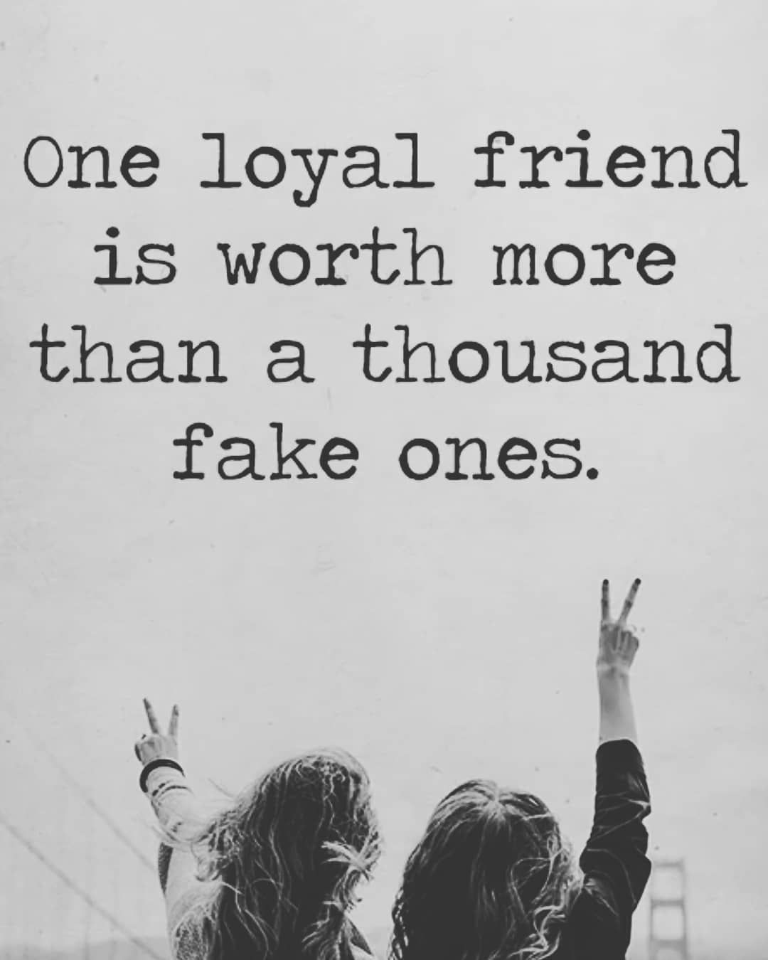 quotes instaquotes instadaily loyal friends friendship goals
