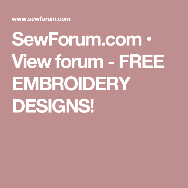 Sewforum View Forum Free Embroidery Designs Machine