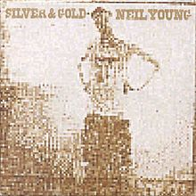 Silver & Gold (Neil Young album) - Wikipedia, the free encyclopedia