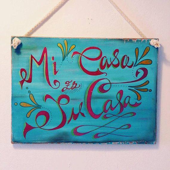 Decorative Hand painted wooden sign   Mi Casa Es Su Casa. Decorative Hand painted wooden sign   Mi Casa Es Su Casa   Painted