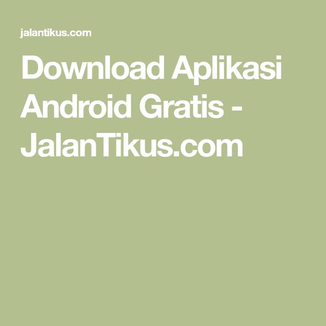 Download Aplikasi Android Gratis Jalantikus Com Aplikasi Android Aplikasi