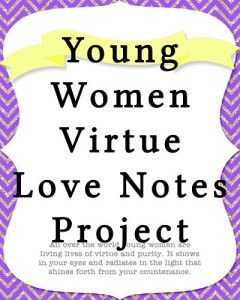 Young Women Virtue Love Notes