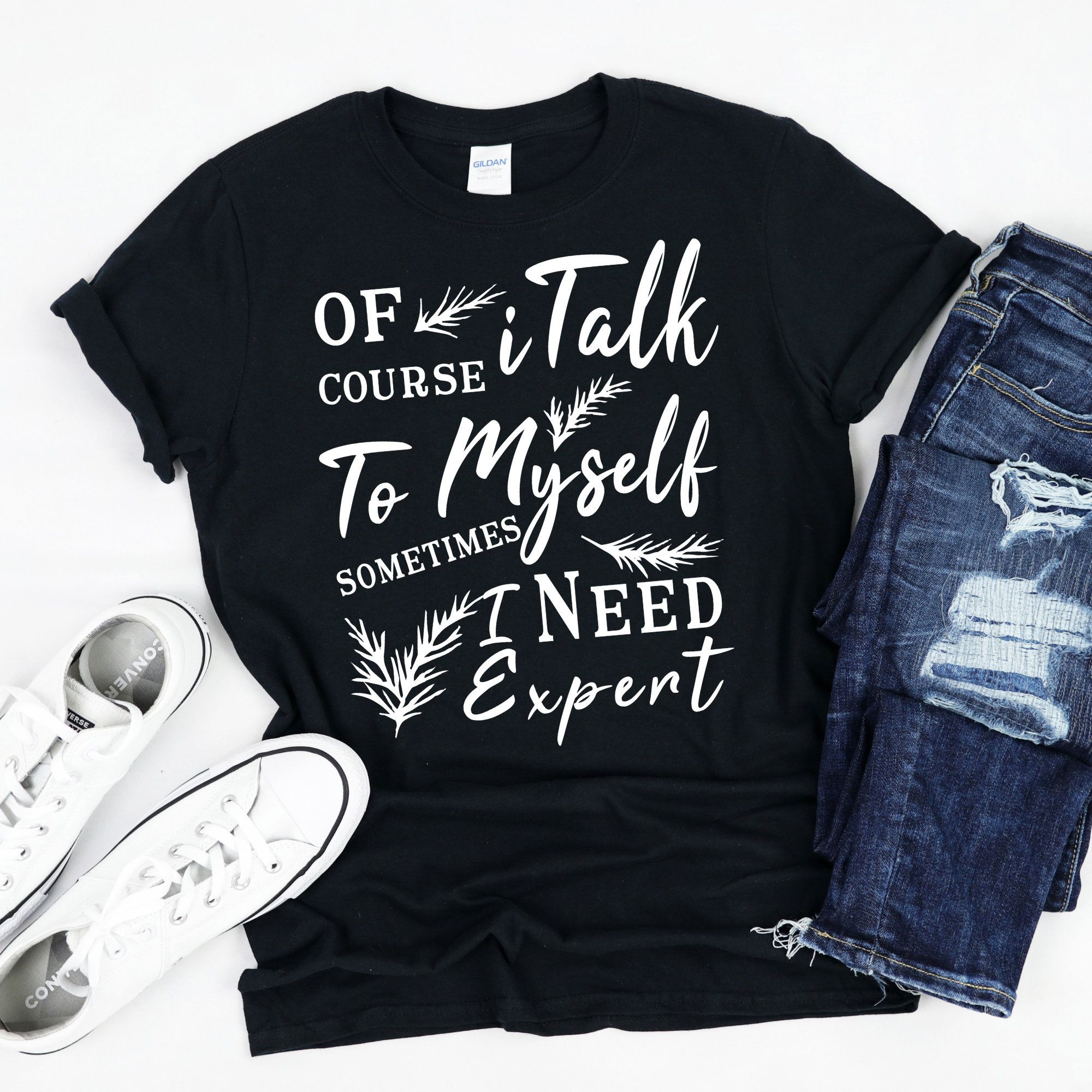Funny T Shirt Men, Funny Gifts for Him, Cool T Shirt, Sarcastic TShirt, Funny Mens Shirt, Of Course I Talk to Myself Need Expert Adviceshirt