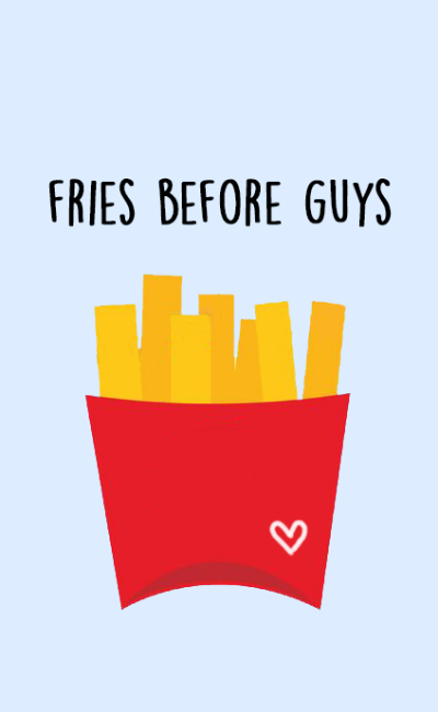 Fries Before Guys Pellatini Planner Iphone Wallpaper Funny Wallpapers Pretty Wallpapers