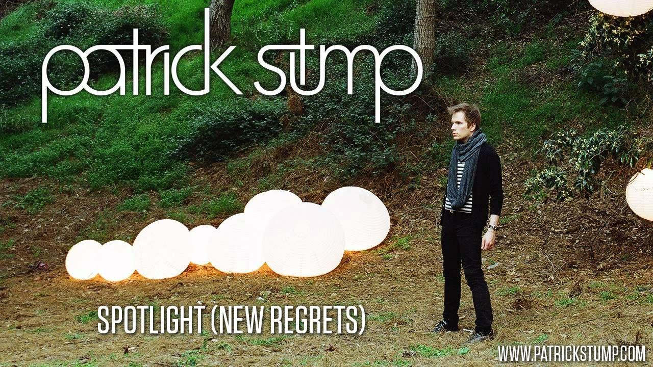 "Patrick Stump - ""Spotlight (New Regrets)""  One of my favorite Patrick Stump song."