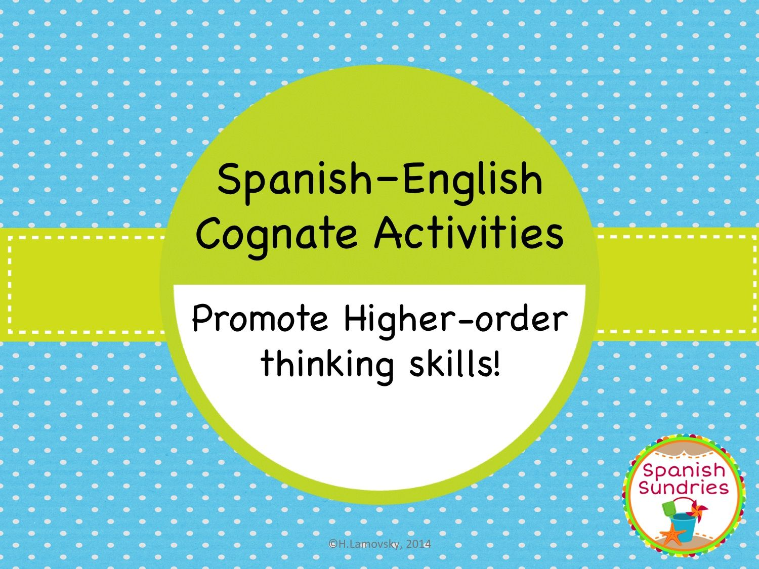 Spanish English Cognate Activities Teach In A Box Higher Order Thinking Skills Thinking Skills Classroom Language