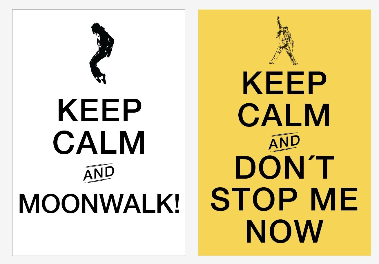 Keep Calm And Don T Stop Me Now