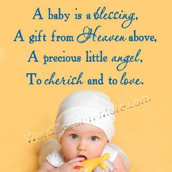A Baby Is A Blessing A Gift From Heaven Above A Precious Little