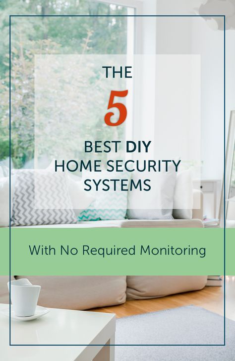 The 5 Best Affordable DIY Home Security Systems of 2017