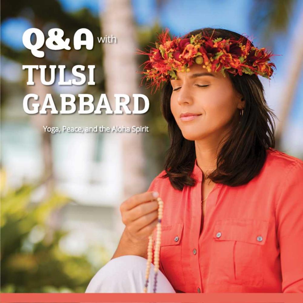 Q A With Tulsi Gabbard Yoga Peace And The Aloha Spirit Yoga Hawaii Magazine Tulsi Aloha Spirit Yoga Hawaii