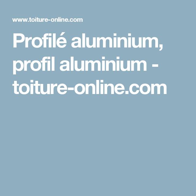 Profilé Aluminium Profil Aluminium Toiture Onlinecom