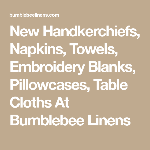 New handkerchiefs napkins towels embroidery blanks pillowcases new handkerchiefs napkins towels embroidery blanks pillowcases table cloths at bumblebee junglespirit Image collections