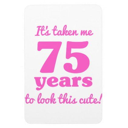 Cute 75th Birthday For Women Magnet