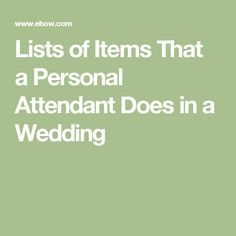 Lists Of Items That A Personal Attendant Does In Wedding