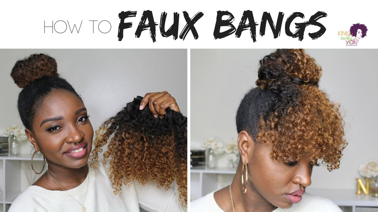 Protective Style Faux Curly Bangs Kinkycurlyyaki Natural Hair Bun Styles Natural Hair Styles Natural Hair Updo