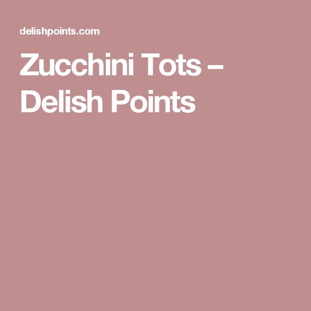 Zucchini Tots | Zucchini tots, Zucchini, Delish
