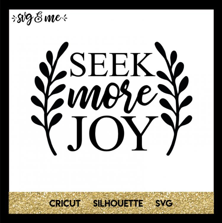 Download Seek More Joy - SVG & Me | Cricut expression, Svg, Cricut