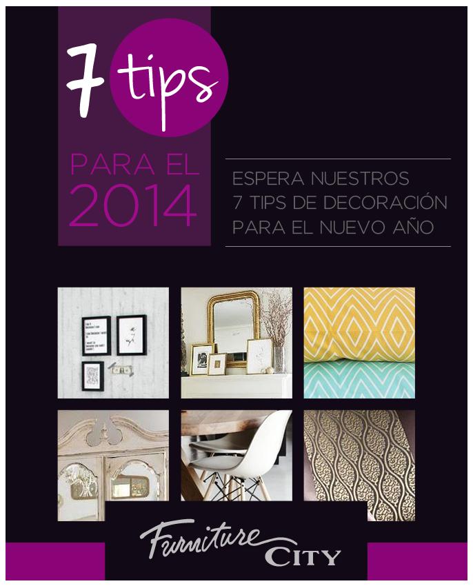 Muy pronto !! Espera los nuevos tips para este 2014 que te trae Furniture City