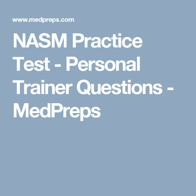 NASM Practice Test - Personal Trainer Questions - MedPreps ...