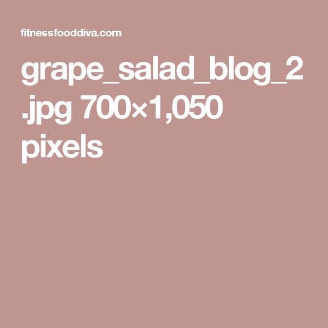 grape_salad_blog_2.jpg 700×1,050 pixels
