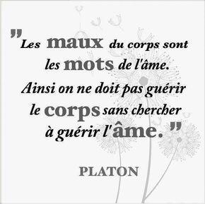 Les Maux Du Corps Sont Les Mots De L Ame Guerir L Ame C Est Guerir Le Corps Citations Platon Citation Proverbes Et Citations