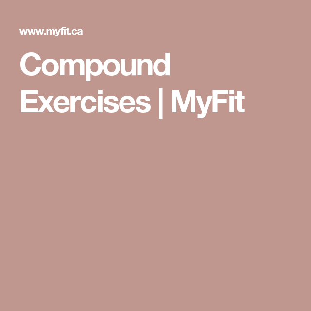 Compound   Exercises  | MyFit