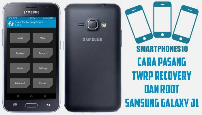 Cara Pasang TWRP Recovery dan Root Samsung Galaxy J1 via PC dan