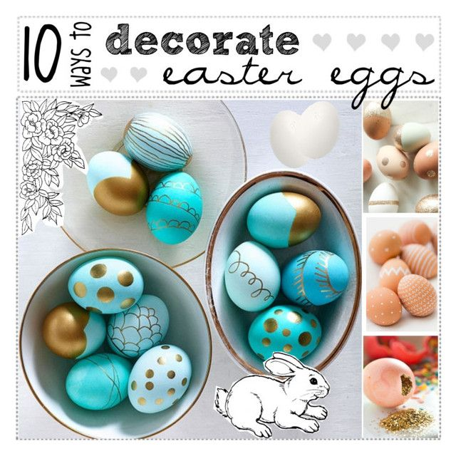 """""""✧;; 10 creative ways to decorate easter eggs"""" by kickitap ❤ liked on Polyvore featuring art, rustic and kickitaptips"""