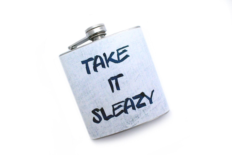 Take it Sleazy Workaholics Flask