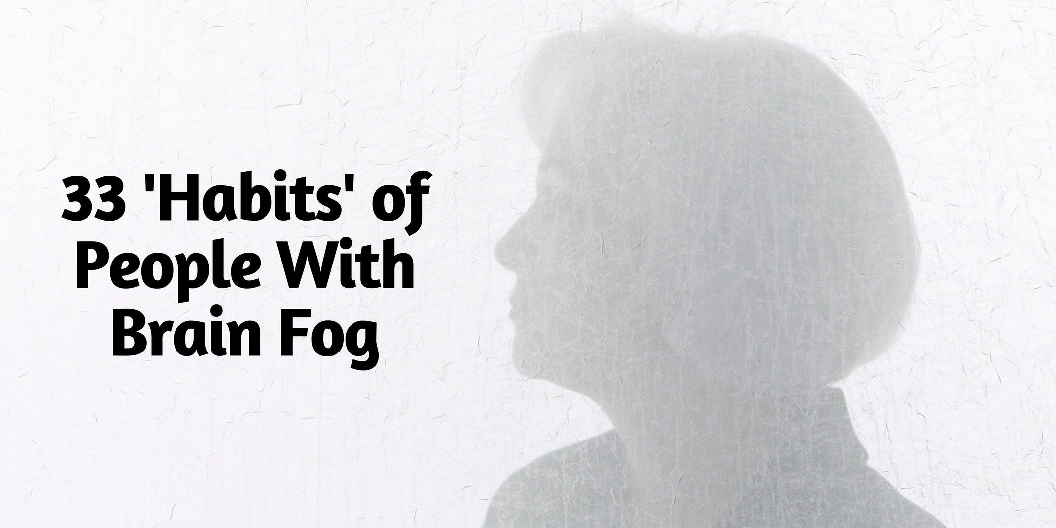 33 'Habits' of People With Brain Fog | Brain fog ...