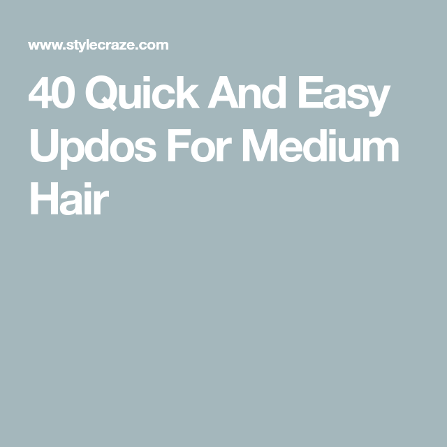 40 Quick And Easy Updos For Medium Hair Gallery