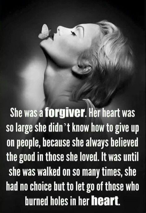 "People always think I'm ""The Forgiver"" and think that an apology isn't necessary for me to forgive them. Well they are wrong."