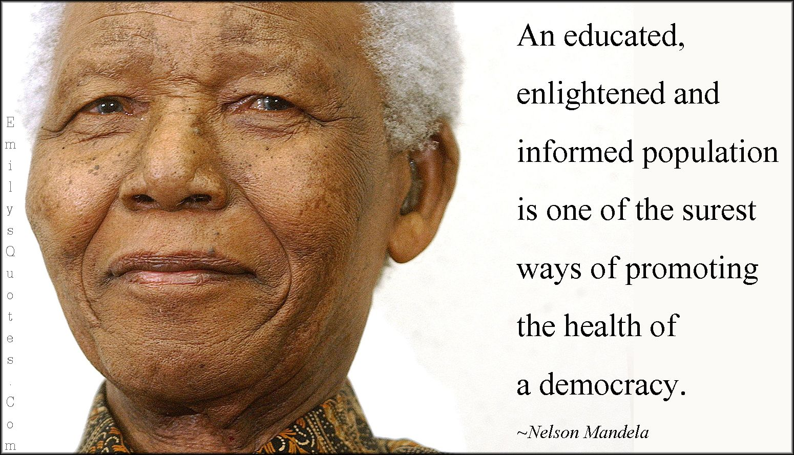 An Educated Enlightened And Informed Population Is One Of The