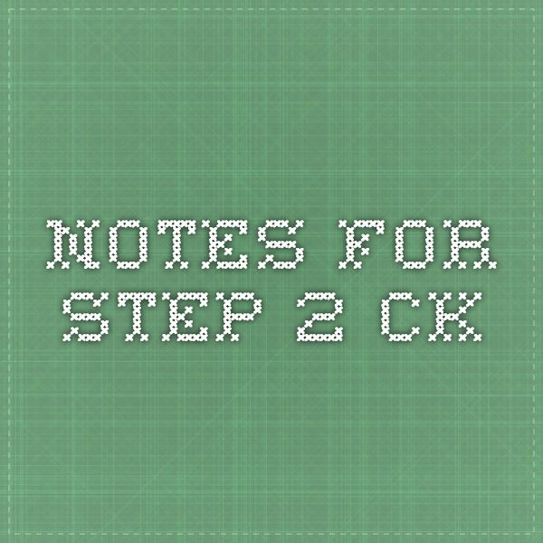 Notes for Step 2 CK | Lab | Study materials, Study, Med school