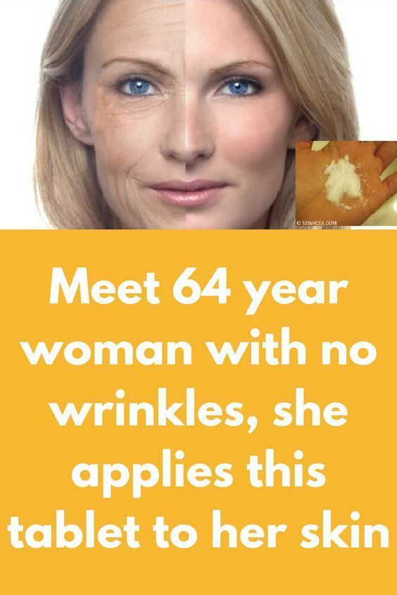 Meet 64 Year Woman With No Wrinkles She Applies This Tablet To Her Skin Healthbeauty4usa Com Skin Care Wrinkles Face Skin Care Wrinkle Remedies