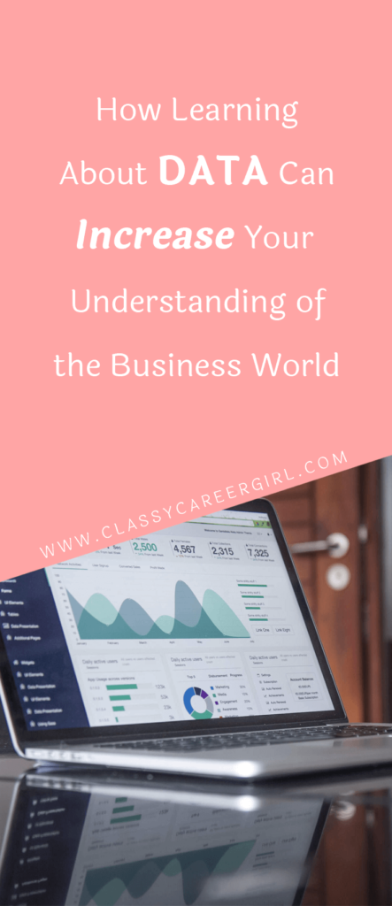 How Learning About Data Can Increase Your Understanding of the Business World  Read more: http://www.classycareergirl.com/2017/06/data-learning-increase-understanding-business/