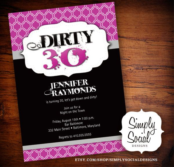1000 images about My dirty 30 birthday ideas – Dirty 30 Birthday Invitations