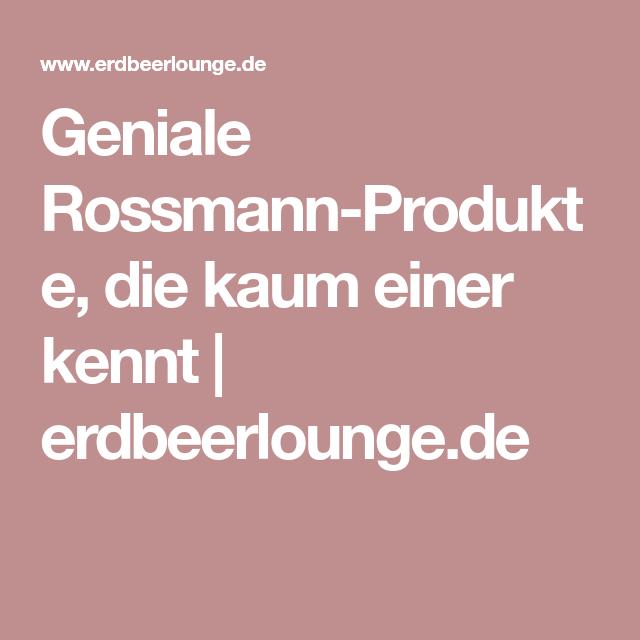 Geniale Rossmann Produkte Die Kaum Einer Kennt