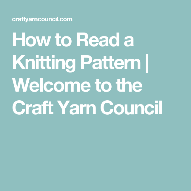 How To Read A Knitting Pattern Welcome To The Craft Yarn Council
