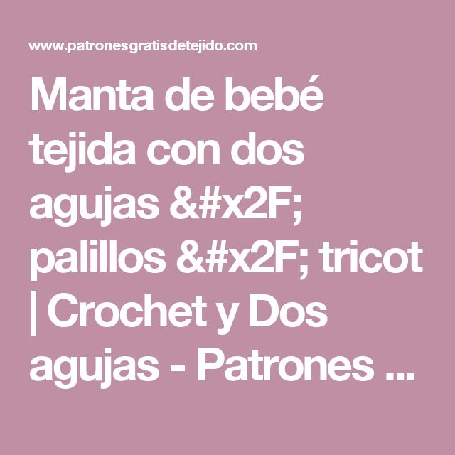 Manta de bebé tejida con dos agujas / palillos / tricot   Crochet y ...