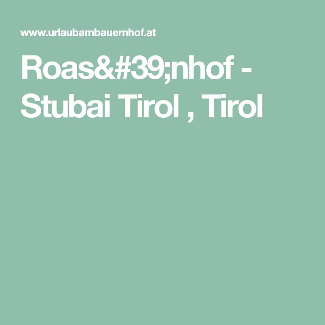 Roas'nhof  - Stubai Tirol , Tirol