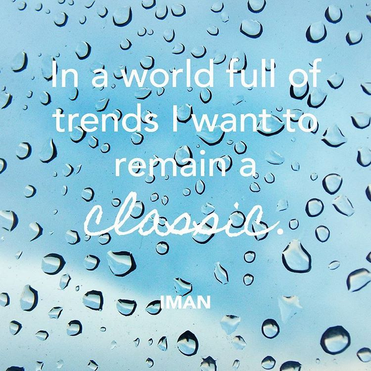 """""""""""In a world full of trends, I want to remain a classic."""" Iman #QOTD"""""""