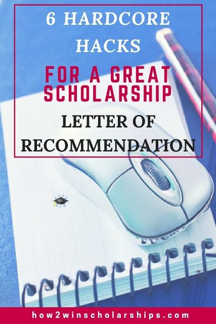 6 Hardcore Hacks for a Great Scholarship Letter of Recommendation - college recommendation letters