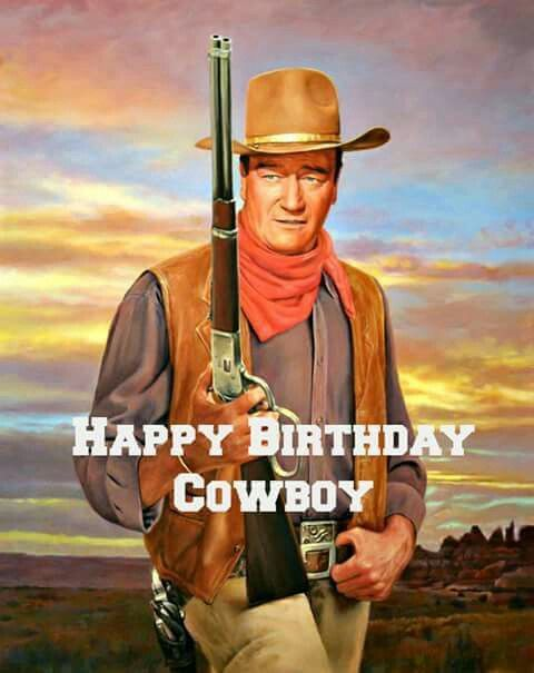 Happy Birthday Cowboy Greetings With Images Happy Birthday