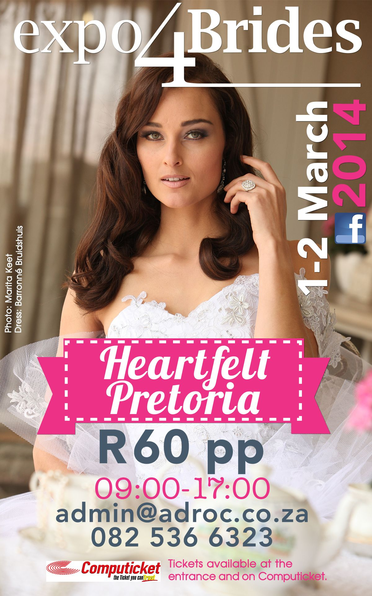 Don't miss out on Pretoria's biggest BRIDAL EXPO! 1-2 March 2014. 9:00-17:00. Heartfelt Arena. R 60 per person. Tickets available at entrance or on www.computicket.com.