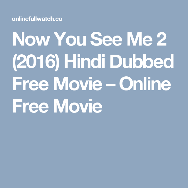 Now You See Me 2 2017 Hindi Dubbed Free Movie Online