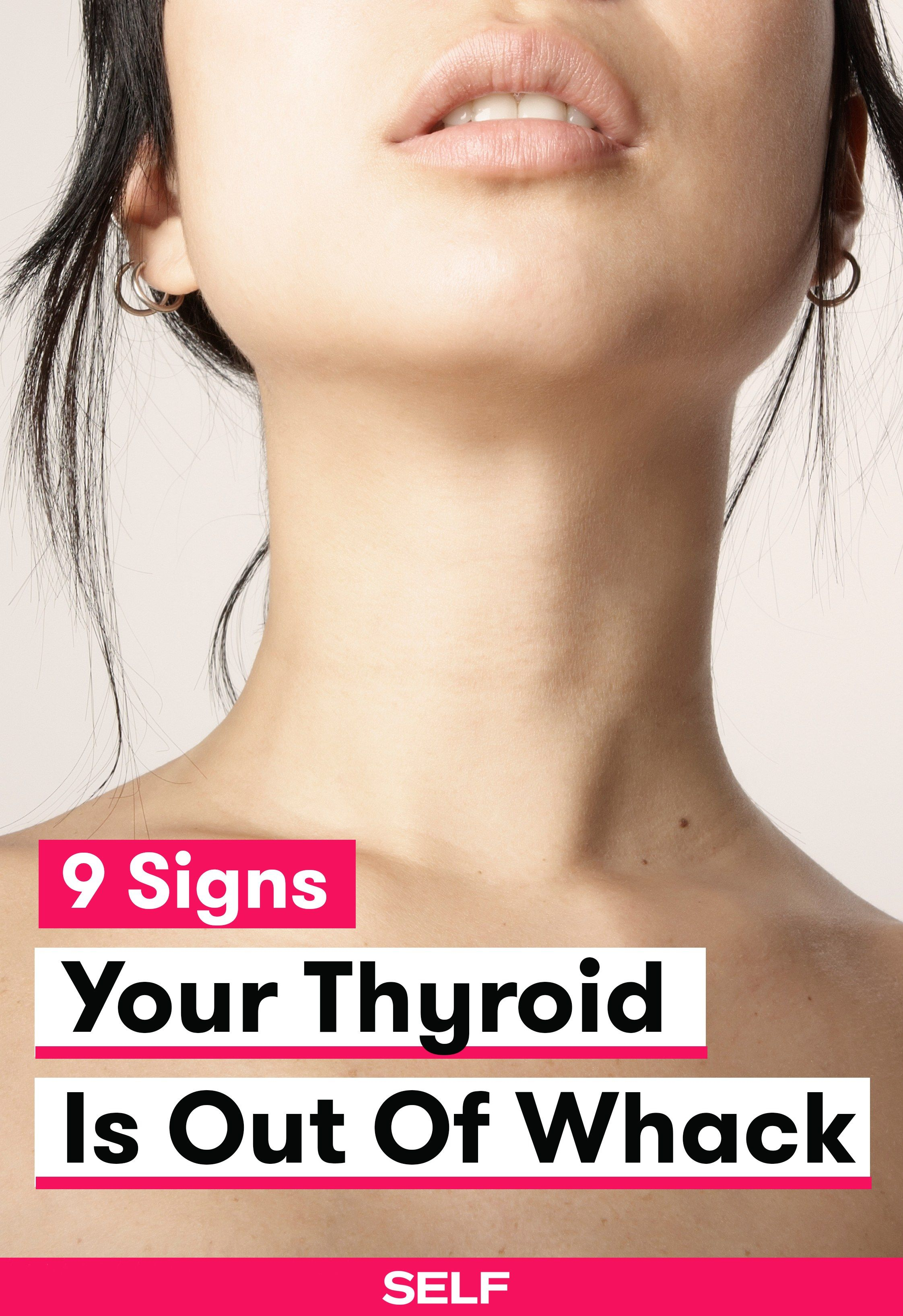 9 Signs Your Thyroid Is Out Of Whack 9 Signs Your
