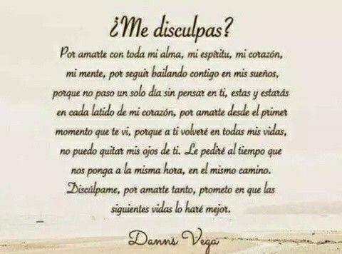 Me Disculpas Danns Vega Amor Frases Y Citas De Amor