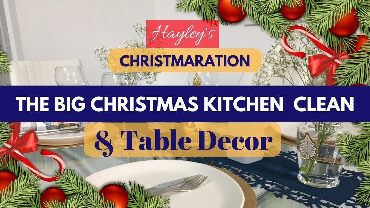 Christmas Kitchen Clean Up Steps Table Decor Inspiration Youtube Christmas Kitchen Clean Kitchen Christmas Cleaning