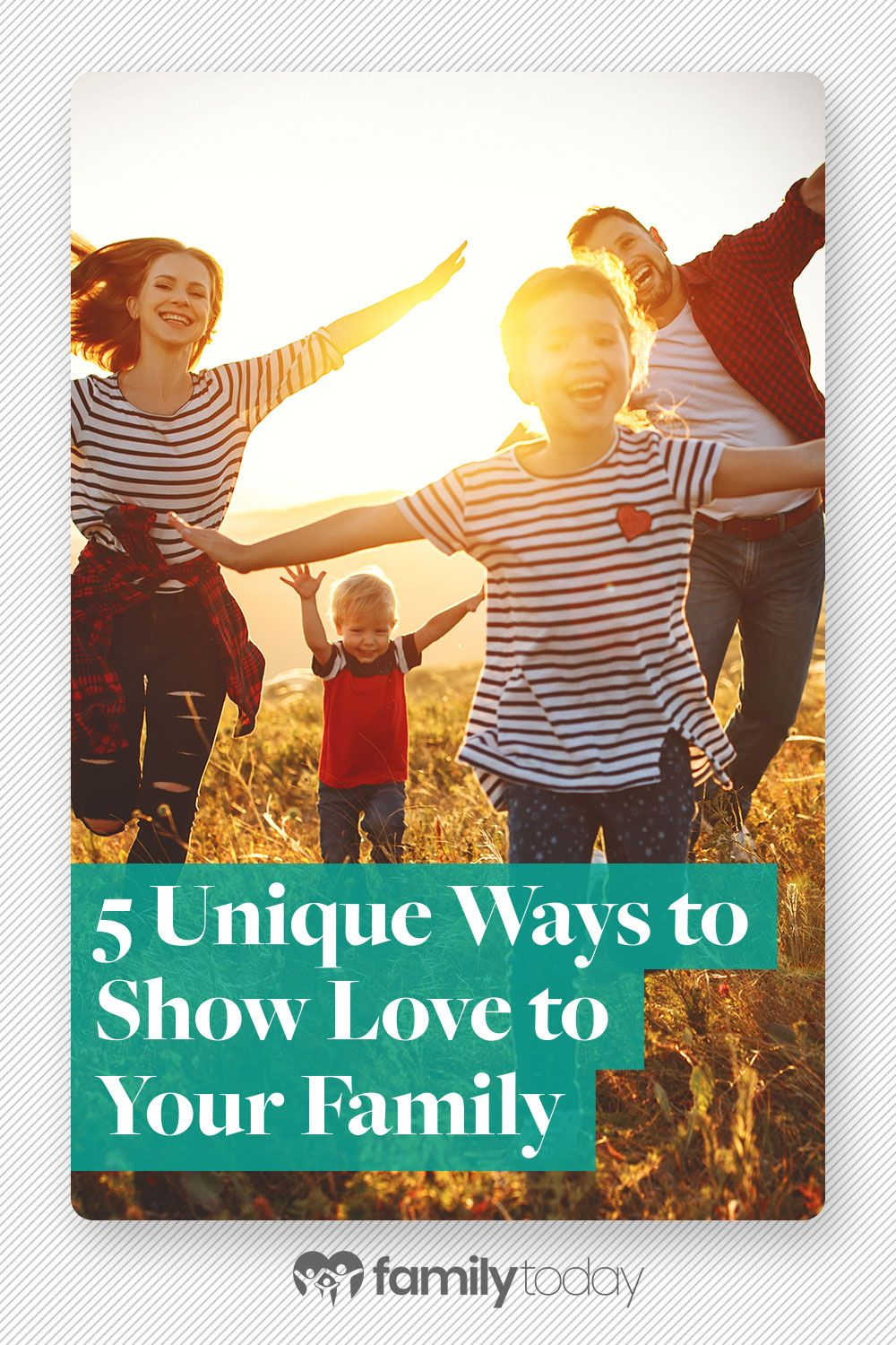 5 Unique Ways To Show Love To Your Family Ways To Show Love Your Family Strong Family